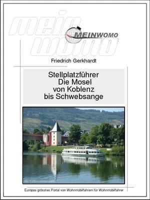 Stellplatzführer: Deutschland: Die Mosel von Koblenz bis Schwebsange