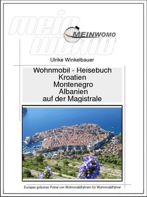Kroatien,Montenegro Auf der Magistrale nach Albanien