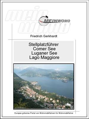 Stellplatzführer: Italien Comer See, Luganer See, Lago Maggiore