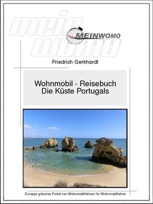 Stellplatzführer: Portugal, entlang der Küste von Nord nach Süd