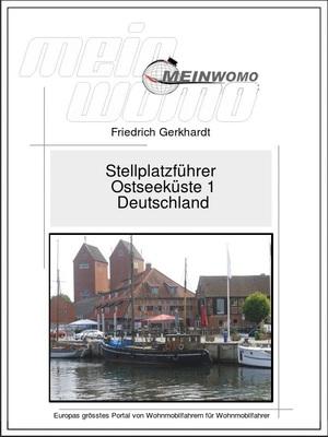 Stellplatzführer: Ostseeküste 1: Deutschland