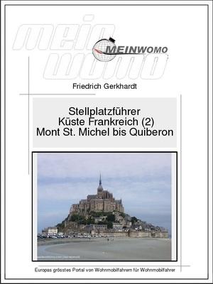 Stellplatzführer: Küste Frankreich (2) von Mont St. Michel bis zur Halbinsel Quiberon