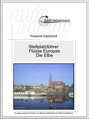 Stellplatzführer: Tschechien/Deutschland: Die Elbe von der Quelle bis zur Mündung