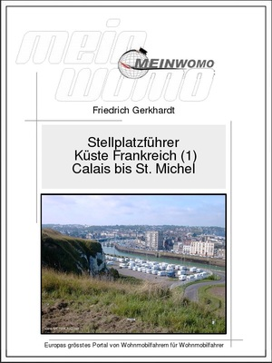 Stellplatzführer: Küste Frankreich (1) von Calais bis Mont St. Michel