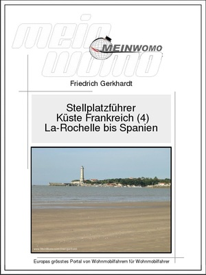 Stellplatzführer: Küste Frankreich (4) von La-Rochelle bis Hendaye